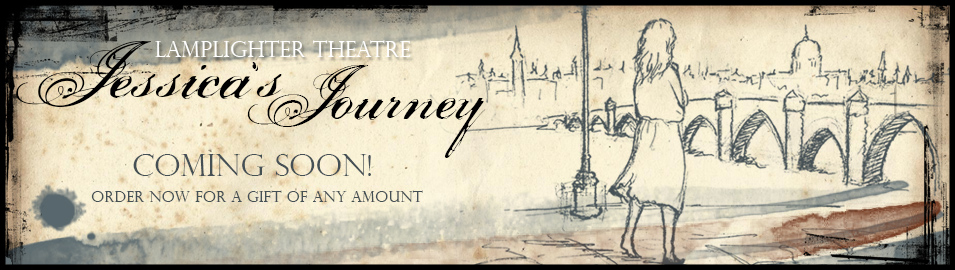 Jessica&#039;s Journey - Lamplighter Theatre&#039;s Newest Production - Summer 2013