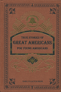 True Stories of Great Americans